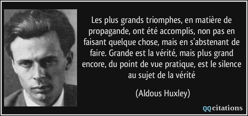 citation-les-plus-grands-triomphes-en-matiere-de-propagande-ont-ete-accomplis-non-pas-en-faisant-aldous-huxley-119086